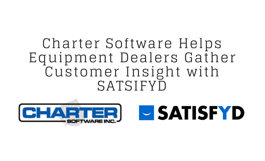 Charter Software Helps Equipment Dealers Gather Customer Insight with Satisfyd