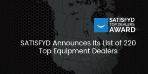 SATISFYD Announces Its List of 220 Top Equipment Dealers